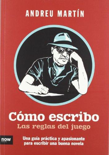 9788493904685: Cómo escribo. Las reglas del juego: Una guía práctica y apasionante para escribir una buena novela (Now books)