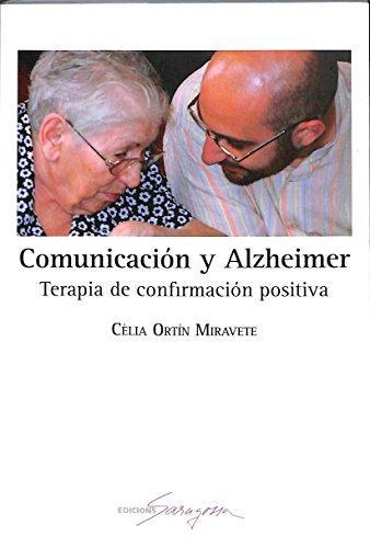9788493906474: Comunicacion y alzheimer - terapia de confirmacion positiva