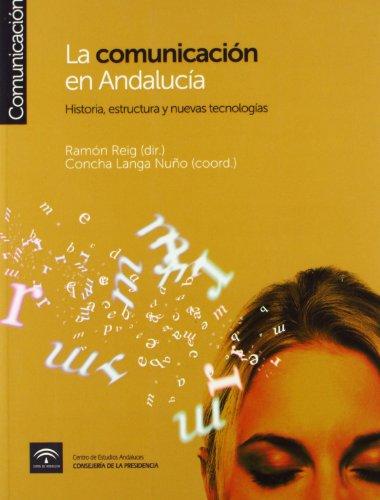 La comunicación en Andalucía : historia, estructura: Reig García, Ramón