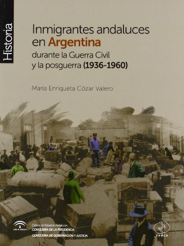 9788493907877: Inmigrantes andaluces en Argentina durante la Guerra Civil y la posguerra (1936-1960)