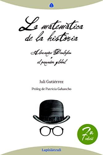 9788493908089: La matemàtica de la història: Alexandre Deulofeu o el pensador global