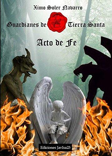 9788493908775: Guardianes de Tierra Santa 1. Acto de fe