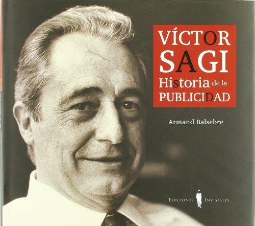9788493910617: Víctor Sagi: Historia de la publicidad (Fuera de colección)