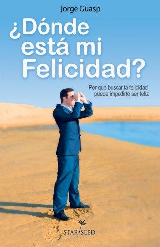 Donde Esta Mi Felicidad (Paperback): Jorge Guasp