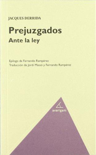 PREJUZGADOS ANTE LA LEY: DERRIDA, JACQUES