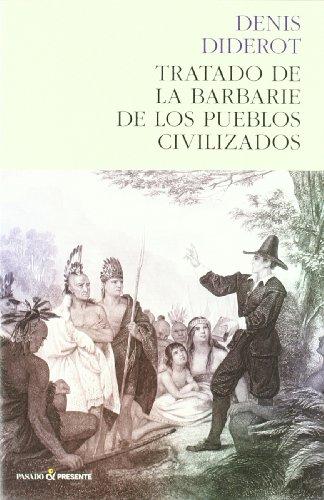 Tratado de la barbarie de los pueblos: Diderot, Denis.