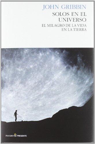 9788493914356: Solos en el universo / Alone in the universe: El Milagro De La Vida En La Tierra / Why Our Planet Is Unique (Spanish Edition)