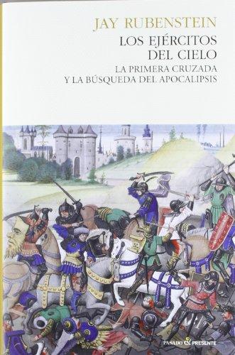 Los ejércitos del cielo / The armies of heaven: La Primera Cruzada Y La Búsqueda...