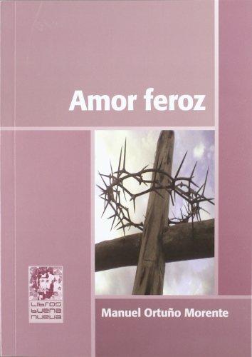 9788493914974: AMOR FEROZ