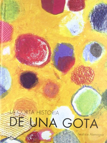 9788493915780: La corta historia de una gota / The short history of a drop (Spanish Edition)