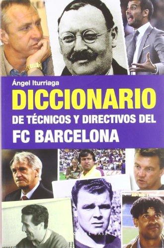 9788493916114: Diccionario de técnicos y directivos del FC Barcelona