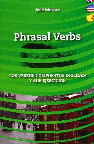9788493916336: Phrasal verbs: los verbos compuestos ingleses y sus ejercicios