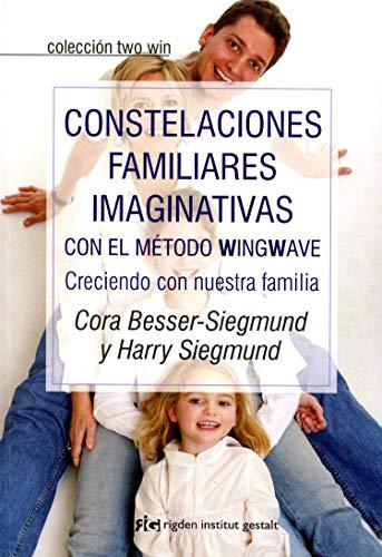 9788493917203: Constelaciones familiares imaginativas con el método wingwave: Creciendo con nuestra familia (Two win)