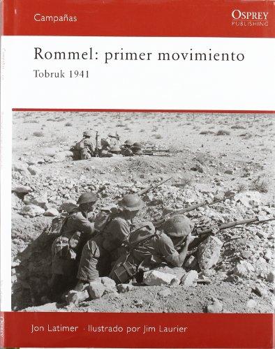 9788493918804: Rommel: primer movimiento: Tobruk 1941 (CAMPAÑAS)
