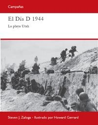 9788493918811: El dia d 1944: La playa Utah (CAMPAÑAS)