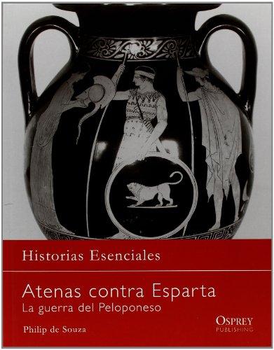 9788493918866: Atenas contra esparta: La guerra del Peloponeso (CAMPAÑAS)