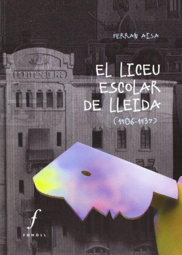 9788493919382: El Liceu Escolar de Lleida: (1906-1937) (QUADERNS)
