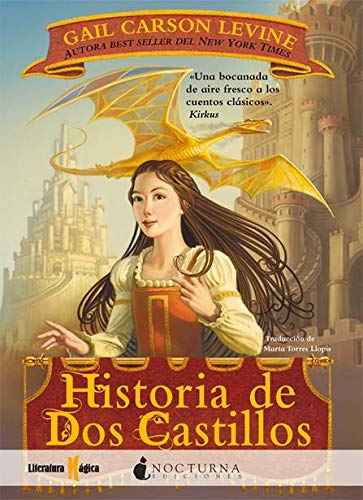 Historia de Dos Castillos / A Tale of Two Castles (Spanish Edition) (8493920029) by Levine, Gail Carson
