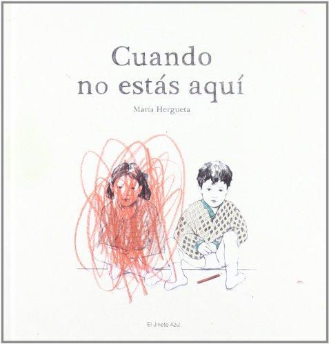 9788493921323: Cuando No Estas Aqui (Album Ilustrado)
