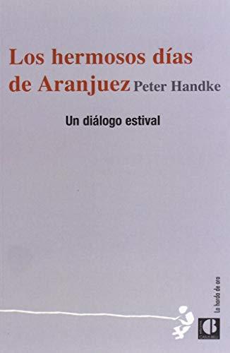9788493922061: Los Hermosos Días De Aranjuez