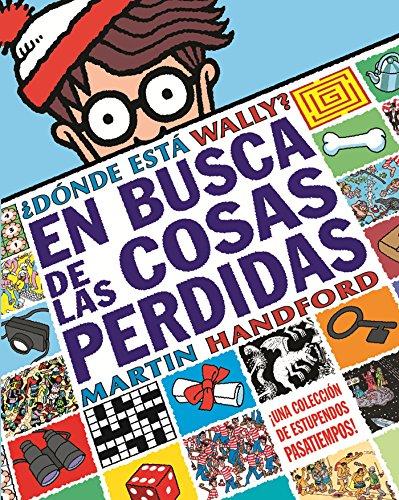 9788493924270: ¿Dónde está Wally? En busca de las cosas perdidas (Colección ¿Dónde está Wally?): Una colección de estupendos pasatiempos