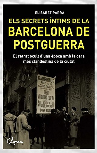 9788493925116: Els secrets íntims de la Barcelona de postguerra: Cases de barrets, senyoretes de moral discreta, madames i palanganeros a la posguerra
