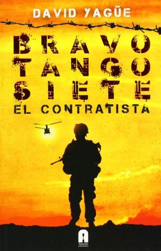 9788493925369: Bravo Tango Siete. El Contratista (Letras Vivas)