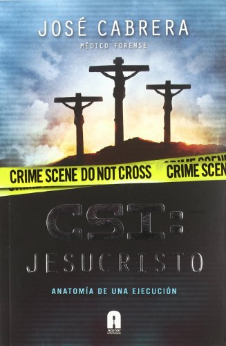 9788493925383: CSI. Jesucristo (Documentos (atanor))