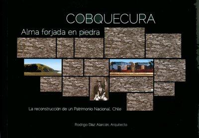 9788493927417: Cobquecura: Alma forjada en piedra