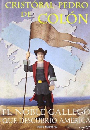 9788493928216: Cristobal Pedro de Colón - el noble gallego que descubrio América