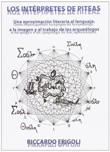 Los interpretes de Piteas: Una aproximacion literaria: Frigoli, Riccardo