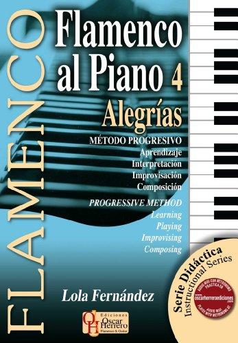 9788493929923: FERNANDEZ Lola - Flamenco al Piano Vol.4: Alegrias para Piano