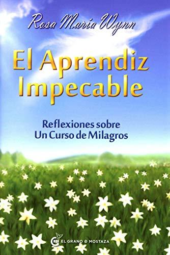 9788493931155: El Aprendiz impecable: Reflexiones sobre Un curso de milagros