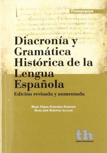 9788493931643: Diacronía y gramática Histórica de la Lengua Española