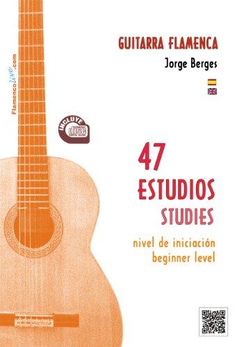 9788493932664: 47 Estudios para Guitarra Flamenca. Nivel de iniciación. LIBRO/CD. 47 Studies Flamenco Guitar Beginner level. BOOK/CD Jorge Berges