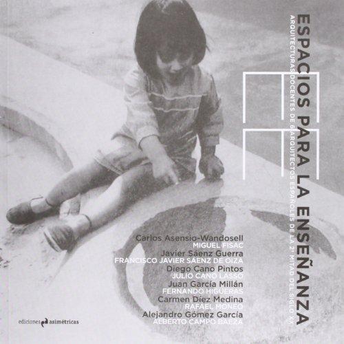 9788493932749: Espacios para la enseñanza: arquitecturas docentes de 6 arquitectos españoles de la 2ª mitad del siglo XX