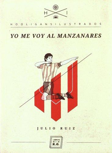 9788493933678: Yo me voy al Manzanares