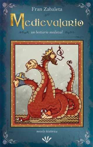 9788493934002: Medievalario. Un Bestiario Medieval