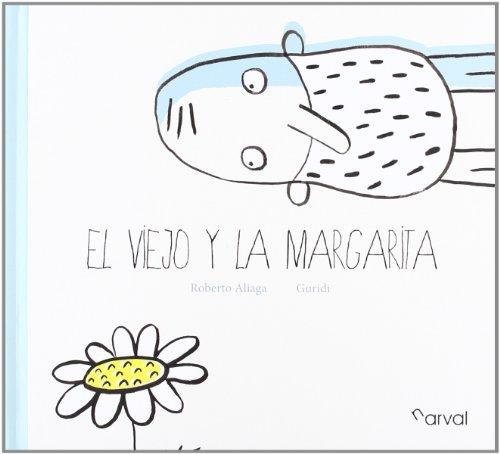 9788493938185: El viejo y la margarita / The Old Man and the Daisy (Spanish Edition)