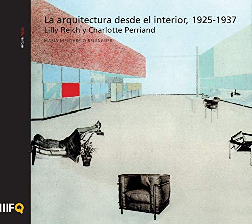 9788493940911: Arquitectura desde el interior, 1925-1937