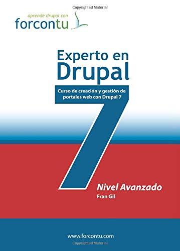 9788493941024: Experto en Drupal 7. Nivel Avanzado: Curso de creación y gestión de portales web con Drupal 7 (Aprende drupal con Forcontu)