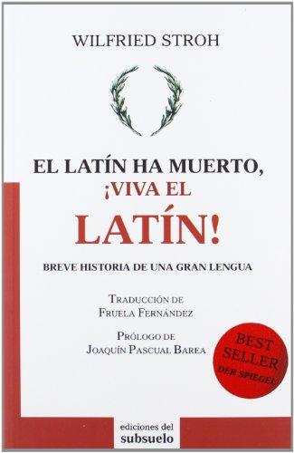 9788493942663: El Latín Ha Muerto, ¡Viva El Latín! (Ensayo)