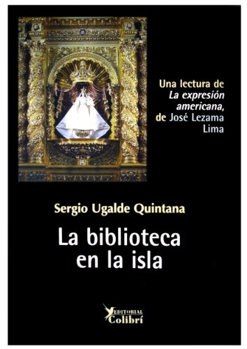 9788493943608: La biblioteca en la isla: una lectura de la expresion americana, de José lezama Lima
