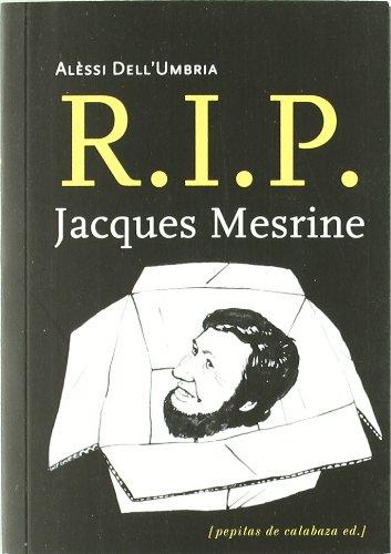 R.I.P. JACQUES MESRINE: ALESSI DELL'UMBRIA