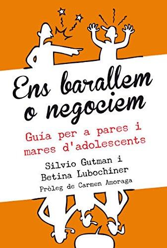 9788493944544: ENS BARALLEM O NEGOCIEM: GUIA PER A PARES I MARES D ADOLESCENTS