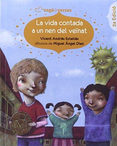 9788493944551: La vida contada a un nen del veïnat: Antologia infantil de Vicent Andrés Estellés (Vagó de versos)