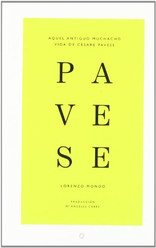 9788493944629: AQUEL ANTIGUO MUCHACHO VIDA DE CESARE PAVESE