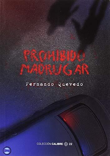 9788493944971: PROHIBIDO MADRUGAR
