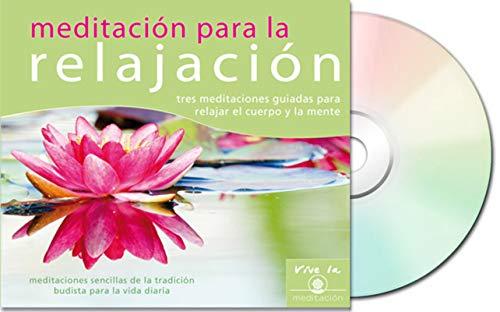9788493946968: Meditación para la relajación : tres meditaciones guiadas para relajar el cuerpo y la mente