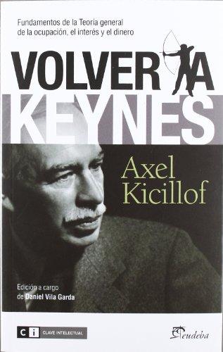 9788493947194: Volver a Keynes: Fundamentos de la Teor�a General de la ocupaci�n, el inter�s y el dinero